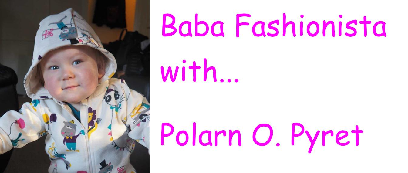 Baba Fashionista with Polarn O. Pyret