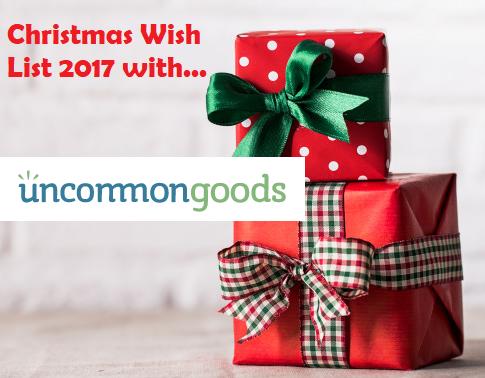 UncommonGoods Christmas Wish List