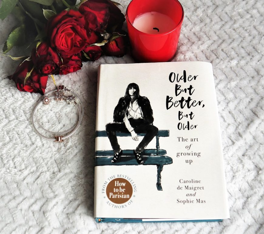 Older but Better, but Older, Ebury Press, Caroline de Maigret, Sophie Mas, How to be Parisian, Book, Win, Valentine's Day Giveaway, the Frenchie Mummy
